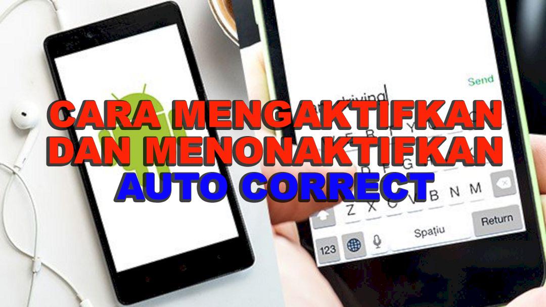 Fitur Auto Correct di Android