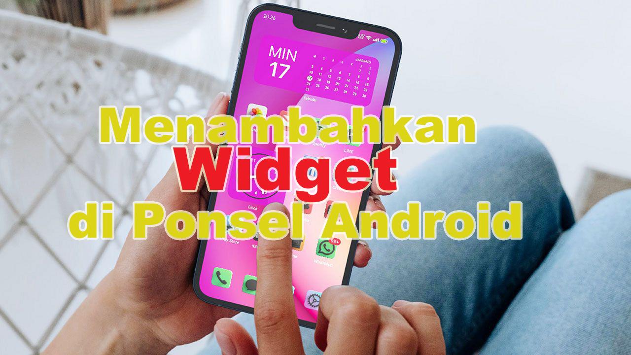 Menambahkan Widget di Android